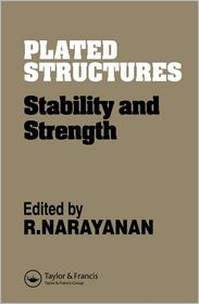 Plated Structures: Stability and strength - R. Narayanan (Editor)