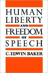 Human Liberty and Freedom of Speech - Baker, C. Edwin Baker, C. Edwin