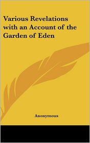Various Revelations with an Account of the Garden of Eden - Anonymous