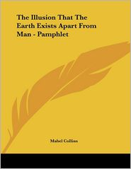 Illusion That the Earth Exists Apart from Man - Pamphlet - Mabel Collins