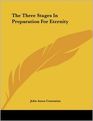 Three Stages in Preparation for Eternity - Johann Amos Comenius
