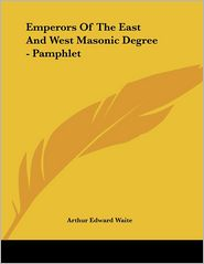 Emperors of the East and West Masonic Degree - Pamphlet - Arthur Edward Waite