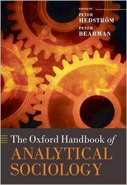 The Oxford Handbook of Analytical Sociology - Peter Hedstrom, Peter S. Bearman, Peter Bearman