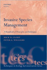 Invasive Species Management: A Handbook of Techniques - Michael N. Clout (Editor), Peter A. Williams (Editor)