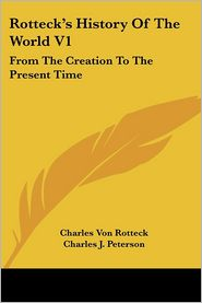 Rotteck's History Of The World V1 - Charles Von Rotteck