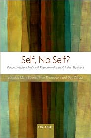 Self, No Self?: Perspectives from Analytical, Phenomenological, and Indian Traditions - Mark Siderits, Evan Thompson, Dan Zahavi