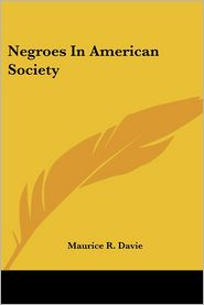 Negroes in American Society - Maurice R. Davie