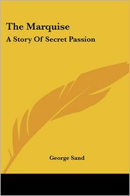 The Marquise: A Story of Secret Passion - George Sand