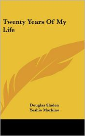 Twenty Years of My Life - Douglas Sladen, Yoshio Markino (Illustrator)