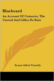 Bluebeard: An Account of Comorre, the Cursed and Gilles de Rais - Ernest Alfred Vizetelly