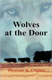 Wolves at the Door - Thomas A. Chown, Drollene P. Brown (Editor)