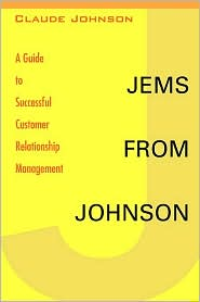 Jems from Johnson: A Guide to Successful Customer Relationship Management