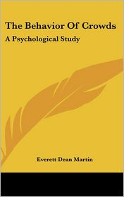 Behavior of Crowds: A Psychological Study - Everett Dean Martin