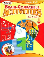 Brain-Compatible Activities, Grades K-2 - David A. (Anthony) Sousa