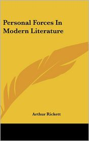 Personal Forces in Modern Literature - Arthur Rickett
