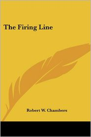 The Firing Line - Robert W. Chambers