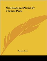 Miscellaneous Poems by Thomas Paine - Thomas Paine