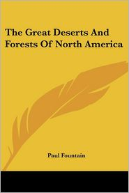 Great Deserts and Forests of North Americ - Paul Fountain