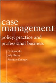 Case Management: Policy, Practice, and Professional Business - Di Gursansky, Judy Harvey, Rosemary Kennedy