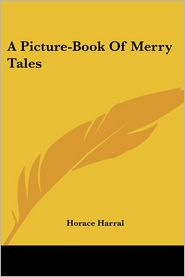 Picture-Book of Merry Tales - Horace Harral