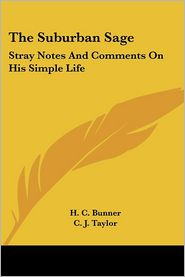 Suburban Sage: Stray Notes and Comments on His Simple Life - H.C. Bunner, C.J. Taylor (Illustrator)