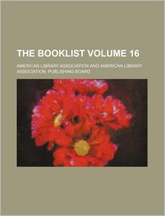 The Booklist Volume 16 - American Library Association