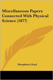 Miscellaneous Papers Connected With Physical Science (1877) - Humphrey Lloyd