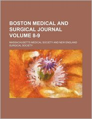 The Boston Medical And Surgical Journal (8-9) - Massachusetts Medical Society