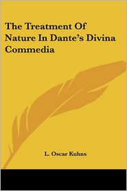 The Treatment Of Nature In Dante's Divina Commedia - L. Oscar Kuhns