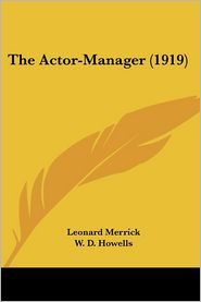 The Actor-Manager (1919) - Leonard Merrick, W.D. Howells (Introduction)