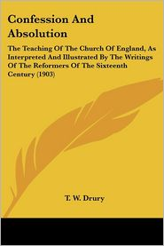 Confession And Absolution - T.W. Drury
