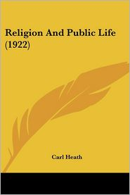 Religion and Public Life - Carl Heath