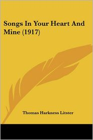 Songs in Your Heart and Mine - Thomas Harkness Litster