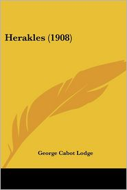 Herakles (1908) - George Cabot Lodge