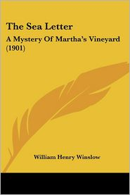 The Sea Letter: A Mystery of Martha's Vineyard (1901) - William Henry Winslow