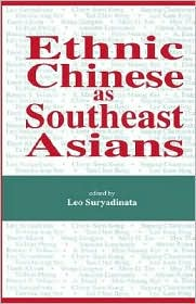 Ethnic Chinese As Southeast Asians - Leo Suryadinata (Editor)