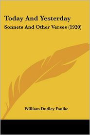 Today and Yesterday: Sonnets and Other Verses (1920) - William Dudley Foulke