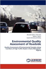 Environmental Quality Assessment of Roadside - Oluwole Joshua Okunola, Adamu Uzairu, Casimir Emmanuel Gimba