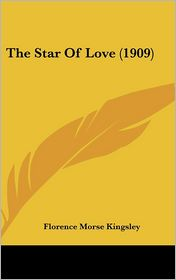The Star of Love - Florence Morse Kingsley