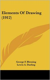 Elements of Drawing - George F. Blessing, Lewis A. Darling
