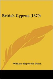 British Cyprus (1879) - William Hepworth Dixon