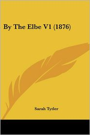 By the Elbe V1 (1876) - Sarah Tytler