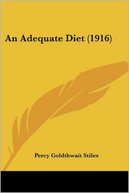 An Adequate Diet (1916) - Percy Goldthwait Stiles