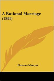 A Rational Marriage (1899) - Florence Marryat