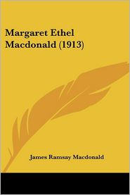 Margaret Ethel Macdonald (1913) - James Ramsay Macdonald