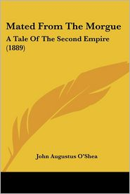 Mated From The Morgue - John Augustus O'shea