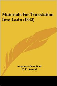 Materials For Translation Into Latin (1842) - Augustus Grotefend