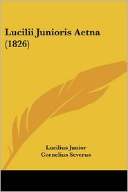 Lucilii Junioris Aetna (1826)
