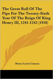 The Great Roll of the Pipe for the Twenty-Sixth Year of the Reign of King Henry III, 1241-1242 (1918) - Henry Lewin Cannon