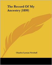 The Record of My Ancestry (1899) - Charles Lyman Newhall
